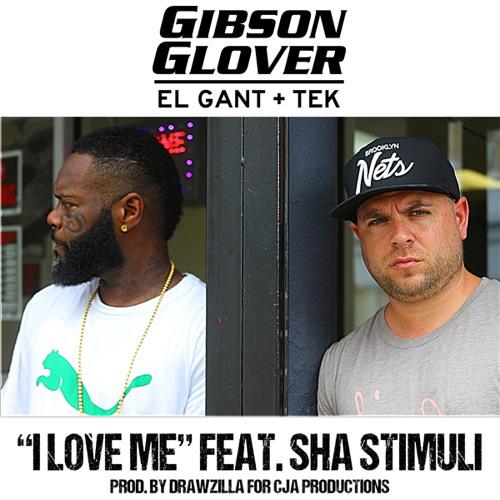 "El Gant + Tek (feat. Sha Stimuli) - ""I Love Me"""