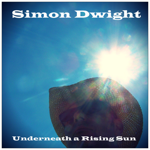 Simon Dwight - Underneath The Rising Sun ( Live Radio Version)