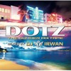 DJ Irwan Presents DOTZ - The Summer Mixtape