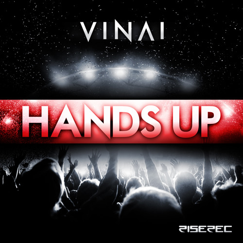 VINAI - Hands Up PLAYED BY TIESTO,SHOWTEK,MAKJ,DVBBS,DENIZ KOYU,DANNY AVILA,NARI & MILANI, AND MORE