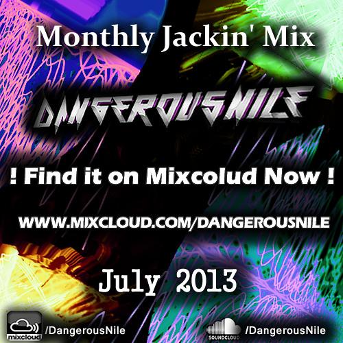 DangerousNile - 30 Min Jackin' House Mix July 2013, Find it Here: www.Mixcloud.com/DangerousNile