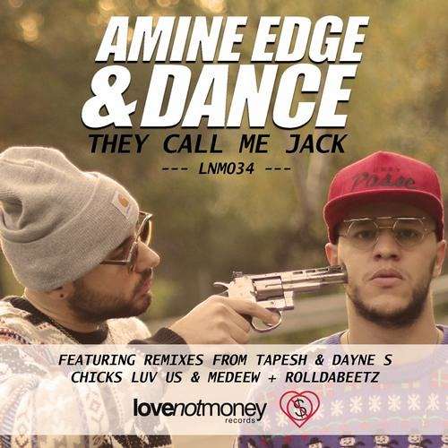 Amine Edge & Dance - They Call Me Jack (Medeew & Chicks Luv Us Remix) - LOVE NOT MONEY RECORDS