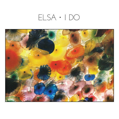 ELSA - I Do by One Big Silence on SoundCloud - Hear the world's sounds