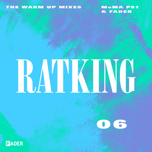 FADER MoMA PS1 Warm Up Mix: Ratking