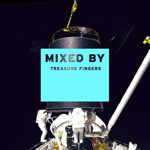 MIXED BY: Treasure Fingers