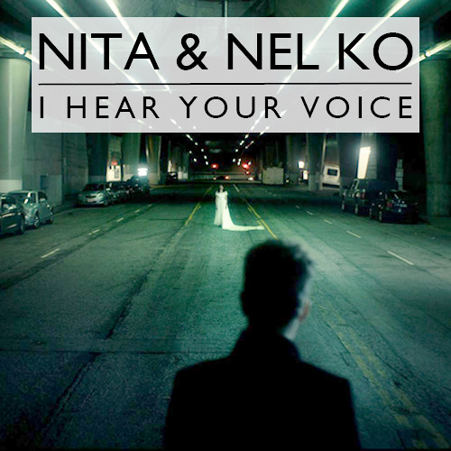 Nita & Nel Ko - I Hear Your Voice [FREE DL]