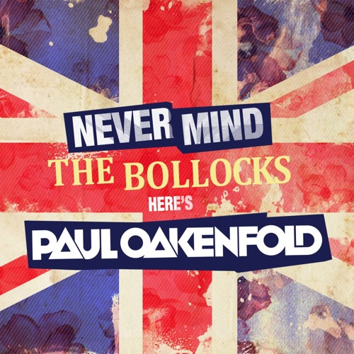 Nevermind The Bollocks... Here's Paul Oakenfold