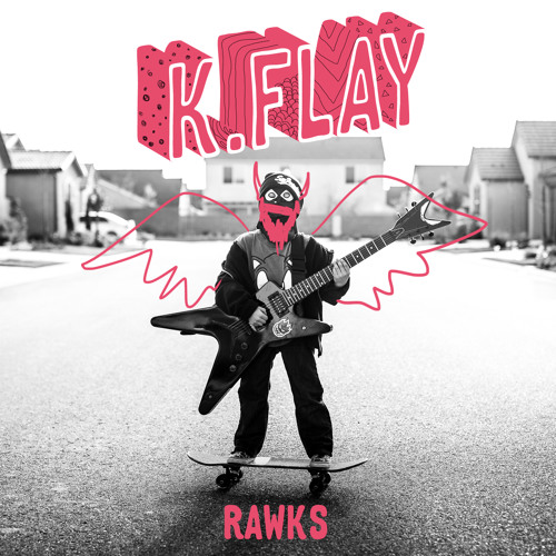 K.Flay - Rawks