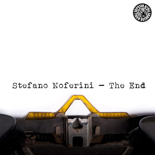 Stefano Noferini - The End (Original Mix)