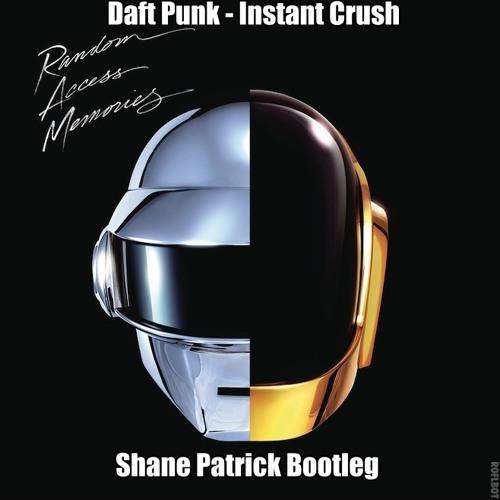 Daft Punk - Instant Crush (Shane Patrick Bootleg)