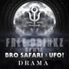 Bro Safari & UFO! - Drama (FREE DRINKZ Remix)