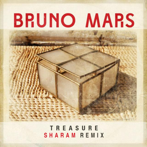 Bruno Mars 'Treasure' (Sharam Remix) PREVIEW