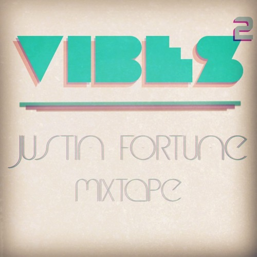 Vibes 2: Nu-Disco Mix By JU$TIN FORTUNE