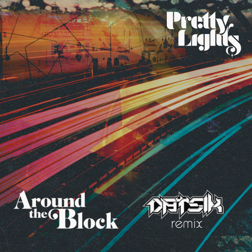Around The Block by Pretty Lights ft. Talib Kweli (Datsik Remix)