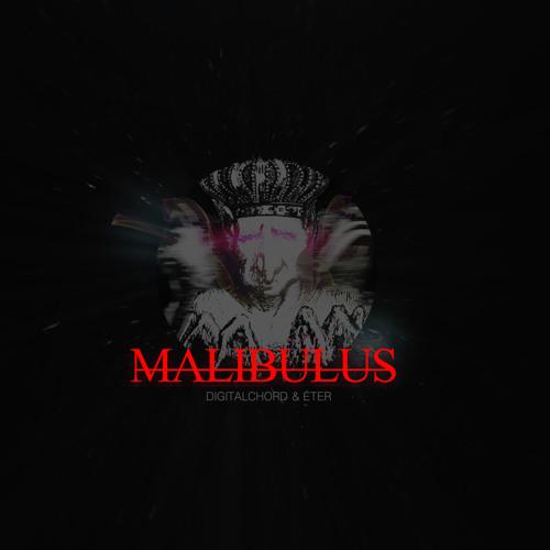 Digitalchord & Éter - Malibulus (OUT NOW)