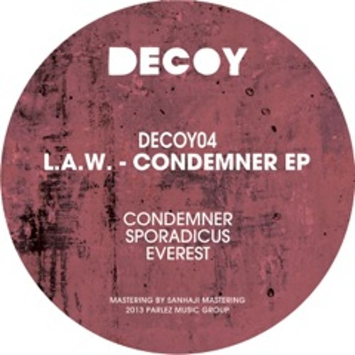 L.A.W.- 'Condemner EP' (Decoy Records) Out now!
