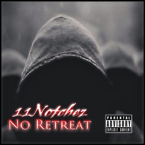 11Notchez - No retreat feat. Chief24c