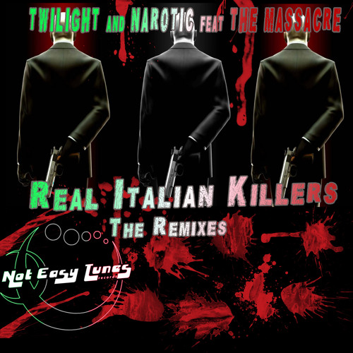 Dj Twilight & Narotic Feat. The Massacre  - Real Italian Killers (The Destroyer Remix)