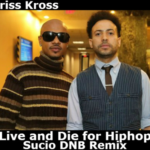Sucio - Kriss Kross Live and Die for Hiphop DNB Remix