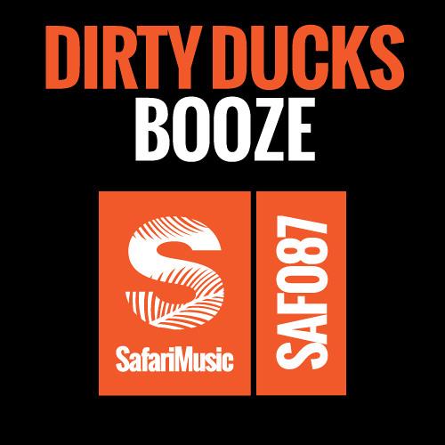 Dirty Ducks - Booze [Safari Music]