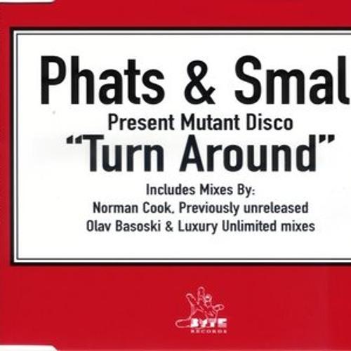 Phats & Small- Turn Around (D134 Remix) Wav