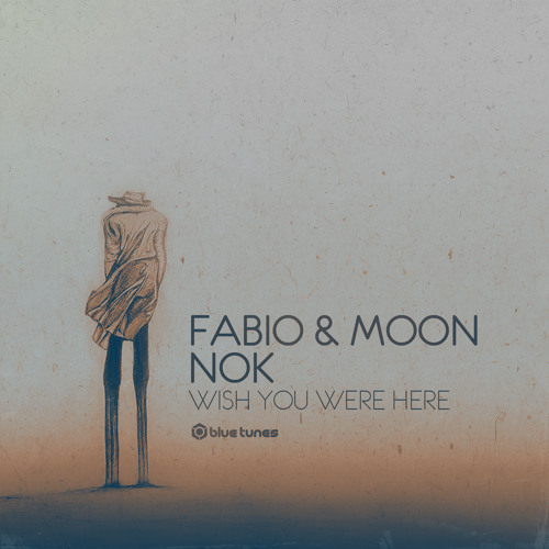 Fabio & Moon,Nok - Wish You Were Here Demo Blue Tunes rec.
