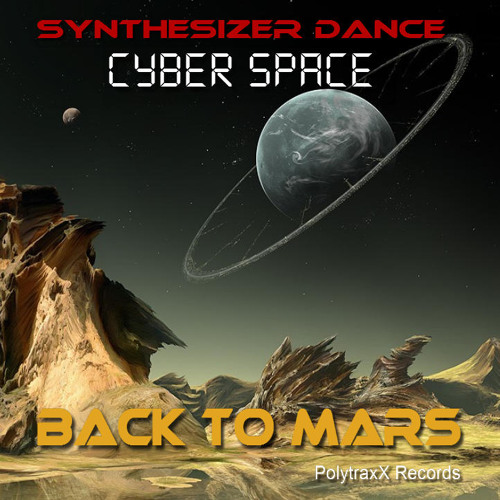 Cyber Space - Back to Mars (New Album 2013) Megamix