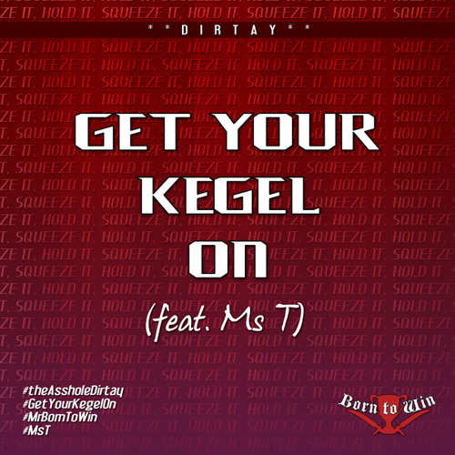Get Ur Kegel On Ft Ms.T
