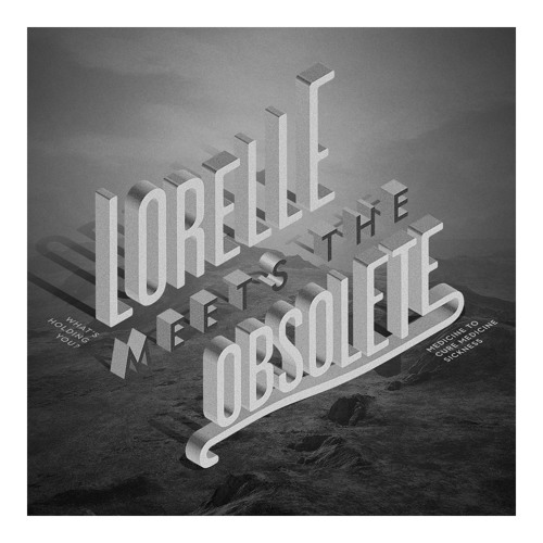 Lorelle Meets The Obsolete 'What's Holding You?'
