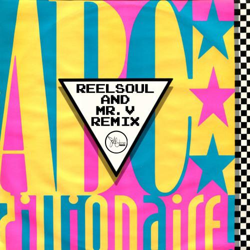 """ABC - """"Millionaire"""" [Mr. V & Reelsoul Deep House Remix]"""
