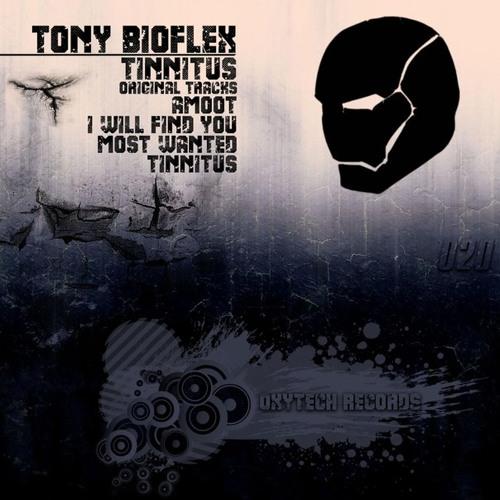 Tony Bioflex - I Will Find You  [Oxytech Music Records]