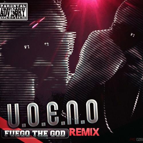 U.O.E.N.O. Remix - Fuego Di God