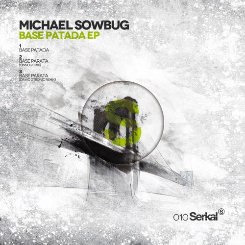 Michael Sowbug - Base patada incl. ONNO & David Gtronic Remix [SERKAL010] - snippet
