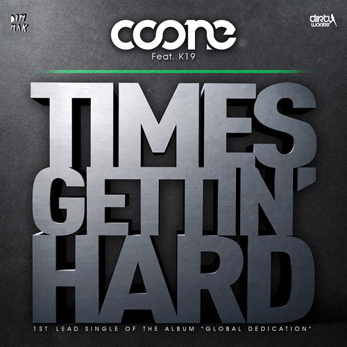 Coone feat. K19 - Times Gettin' Hard (Preview)