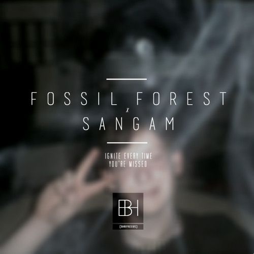 [BHRFREE05] Fossil Forest & Sangam - 'Ignite Every Time You're Missed'