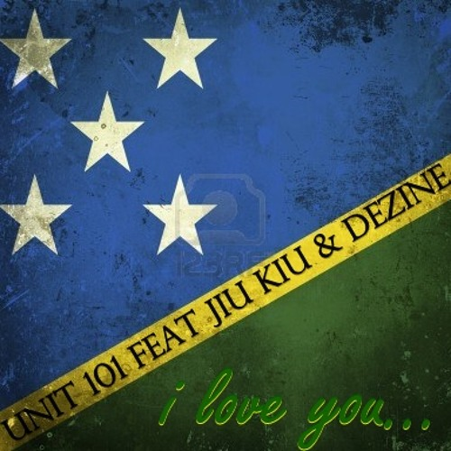 UNIT 101 JIU KIU & DEZINE - I LOVE YOU