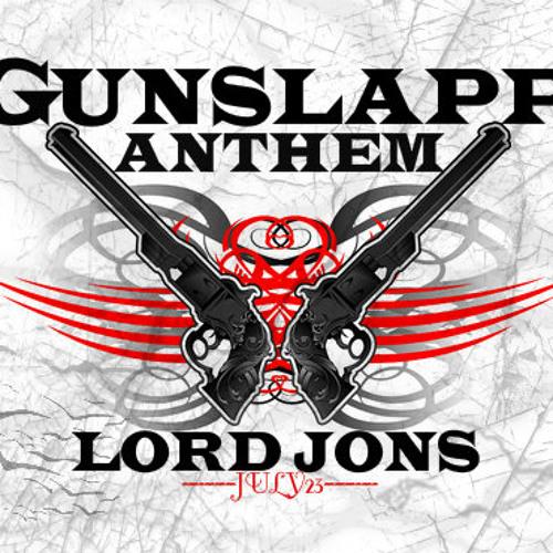 GUNSLAPP ANTHEM ~ LORD JONS [Free Download]