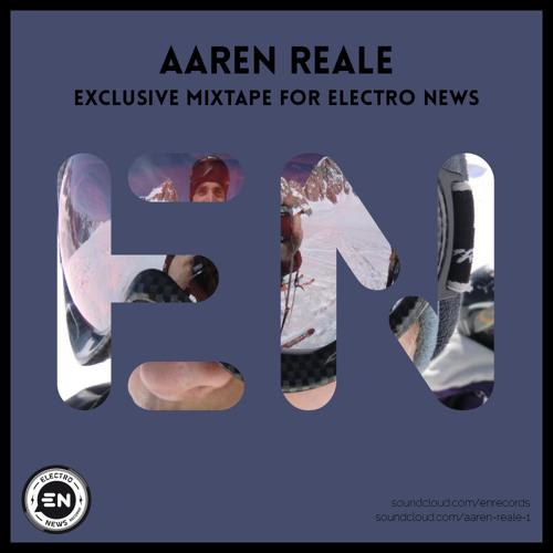 Aaren Reale - Exclusive Mixtape For Electro News #08