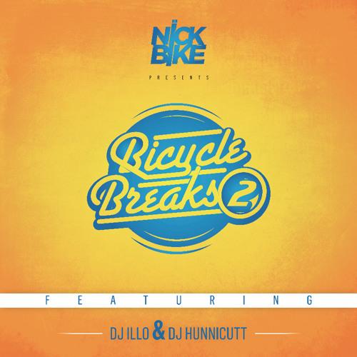 Bicycle Breaks 2 ft. DJ Illo & DJ Hunnicutt