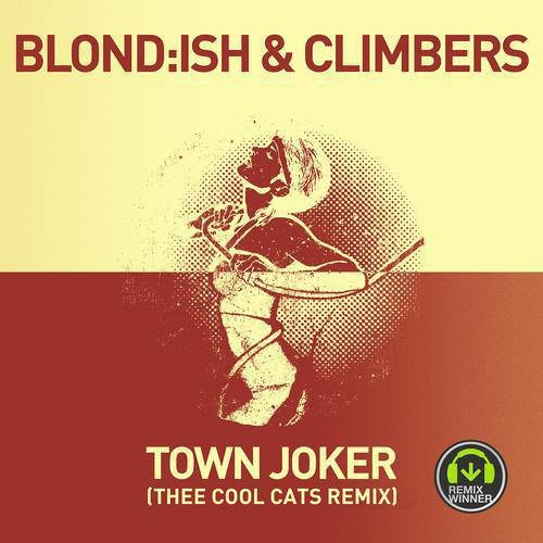 Blond:ish & Climbers - Town Joker (Thee Cool Cats Remix) *Get Physical*