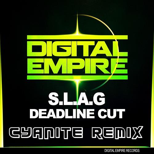 S.L.A.G - Deadline Cut (Cyanite Remix) *Free Download*