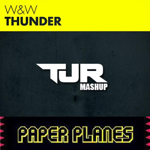 Thunder vs Paper Planes (TJR Mashup)