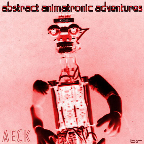AECK - Abstract Animatronic Adventures (borg013 clips)