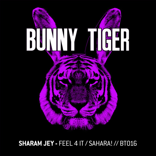 Sharam Jey - Feel 4 It/Sahara! (Preview) BT016 // Out Aug 12th