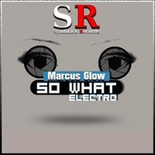 Markus Glow - So what - Original Mix -  preview - out on Syndikick Records