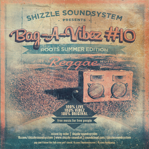SHIZZLE SOUNDSYSTEM - BAG-A-VIBEZ 10 www.shizzle-sound.at