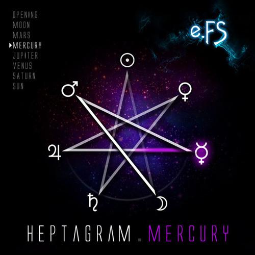 04. Heptagram.Mercury by e.FS (HEPTAGRAM ALBUM)