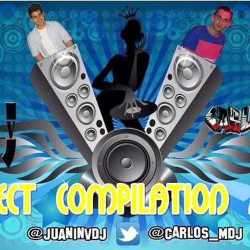 Juanin V DJ & Carlos M DJ - Perfect Compilation 2013