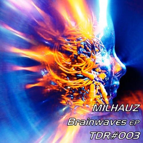 Milhauz - Brainwaves EP (TDR#003)