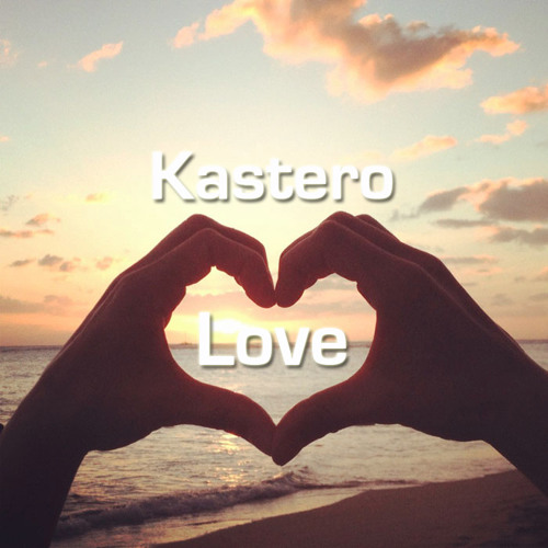 Kastero - Love (Original Mix)